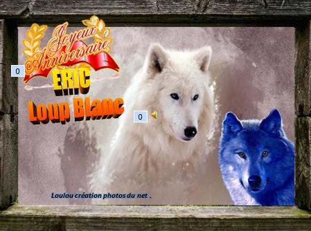 Joyeux Anniversaire Eric Loup Blanc Le 17 12